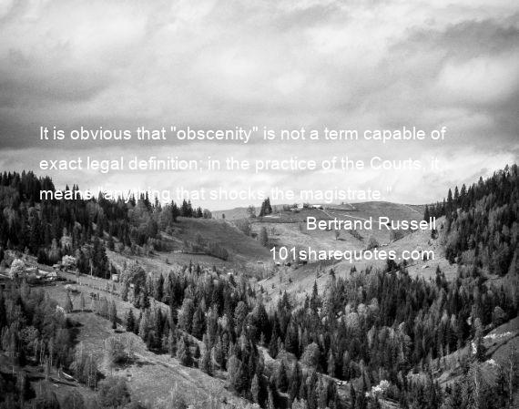 Bertrand Russell - It is obvious that