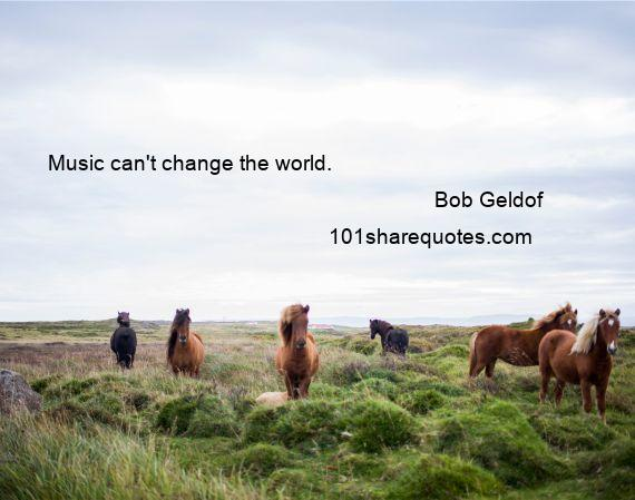 Bob Geldof - Music can't change the world.