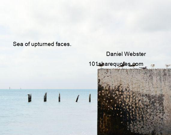 Daniel Webster - Sea of upturned faces.