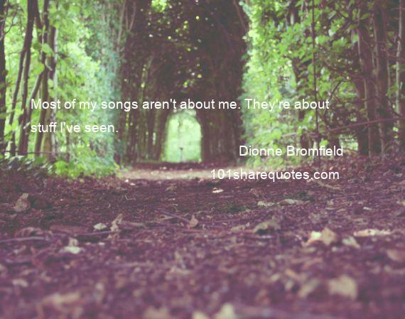 Dionne Bromfield - Most of my songs aren't about me. They're about stuff I've seen.