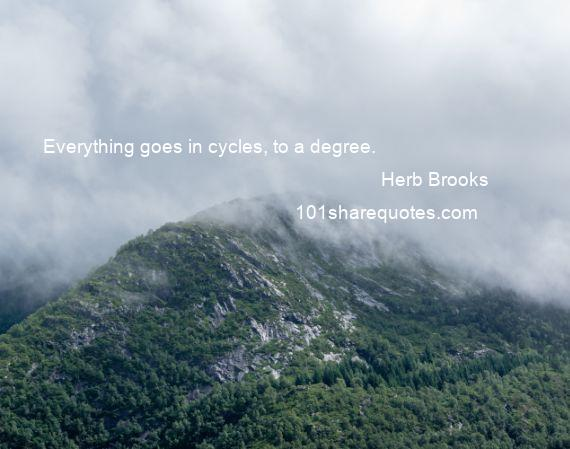 Herb Brooks - Everything goes in cycles, to a degree.