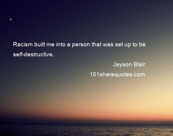 Jayson Blair - Racism built me into a person that was set up to be self-destructive.