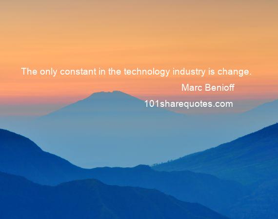 Marc Benioff - The only constant in the technology industry is change.
