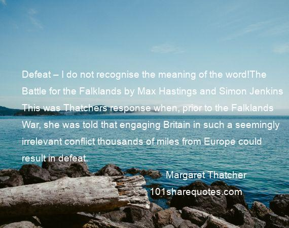 Margaret Thatcher Quotes Defeat