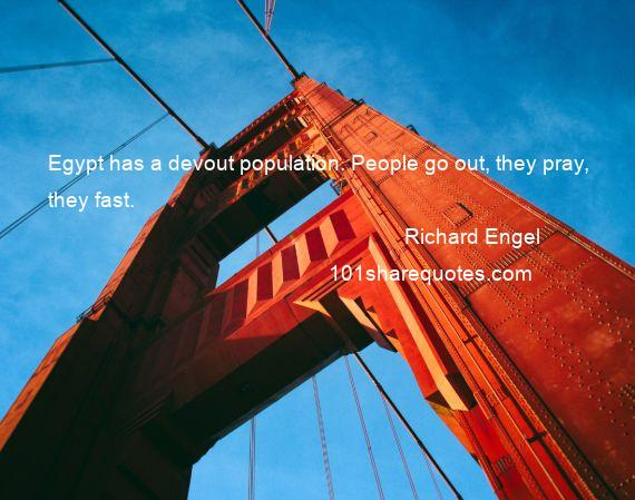 Richard Engel - Egypt has a devout population. People go out, they pray, they fast.