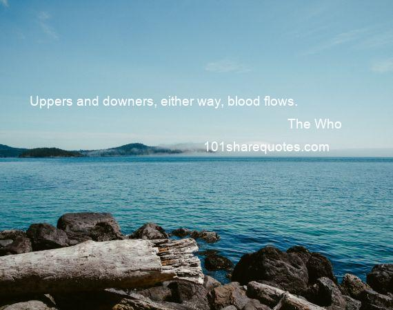 The Who - Uppers and downers, either way, blood flows.